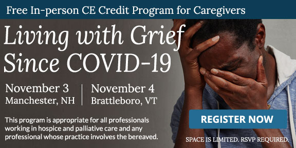 Living with Grief Since COVID-19, Caregivers CE Credit Program